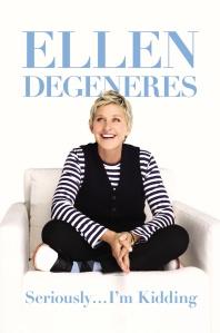 """Ellen Degeneres """"Seriously...I'm Kidding"""""""