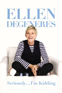 "Ellen Degeneres ""Seriously...I'm Kidding"""